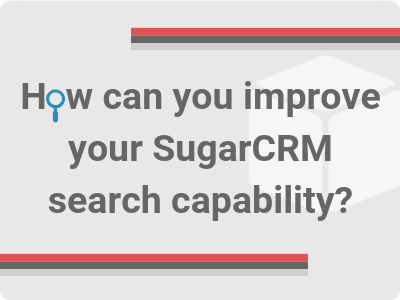 SugarCRM improved search capability overview