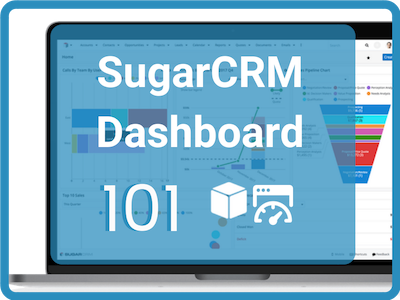 SugarCRM Dashboard 101