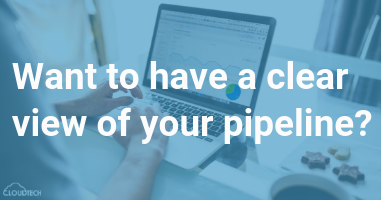 Want to have a clear view of your pipeline?
