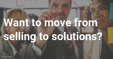 Want to move from selling solutions?