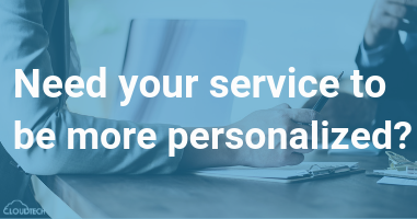 Need your service to be more personalized?